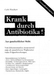 Krank durch Antibiotika!